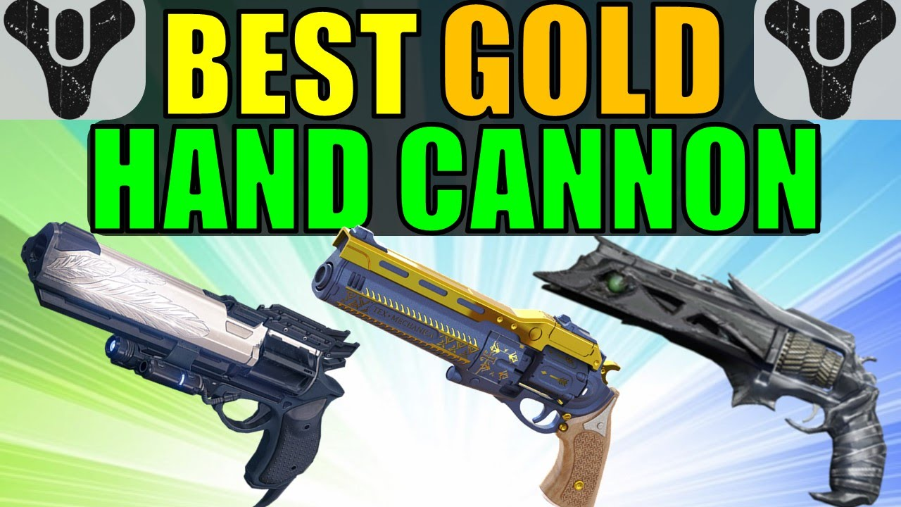 Best gold exotic hand cannon in destiny youtube