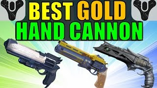 Best Gold/Exotic Hand Cannon In Destiny!