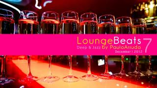Lounge Beats 7 by Paulo Arruda | Deep & Jazz