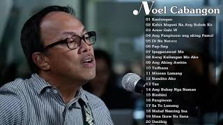 Noel Cabangon Songs -  Best Of Songs Collection  - Nonstop Love Songs Playlist