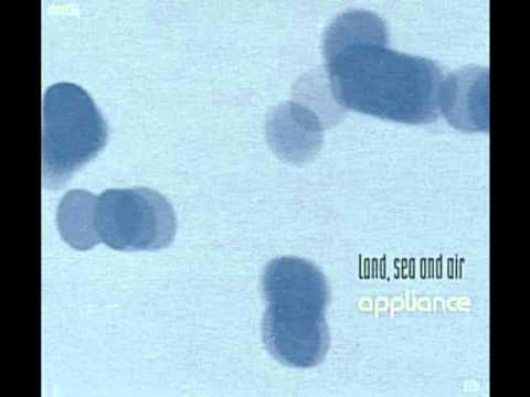 Appliance - Air Land, Sea and Air (Bridge and Tunnel 'Tough Love' Mix)