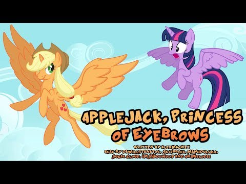 Pony Tales MLP Fanfic Reading Applejack, Princess of Eyebrows crack comedy
