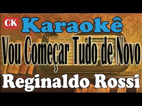 Reginaldo Rossi   Vou Começar Tudo de Novo Karaokê