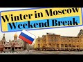 Weekend Trip to Moscow in December