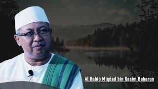 Habib Miqdad bin Gasim Baharun | Hikmah Dari Fenomena Al Maidah 51