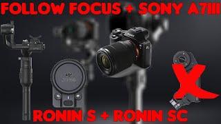 Follow focus Ronin S et SC + Sony A7 iii sans moteur externe