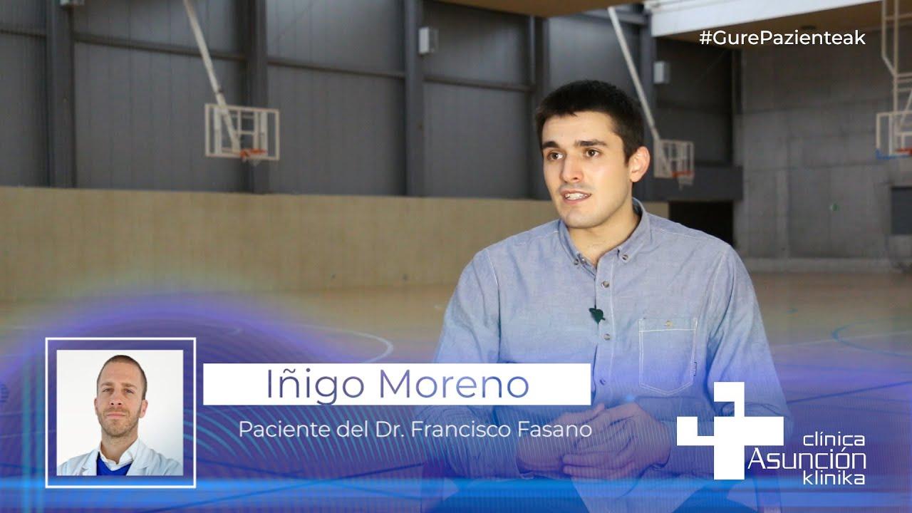 """Iñigo Moreno: """"Momentuoro seguru, konfiantzaz eta lasai sentitu naiz Fasano doktorearekin"""""""