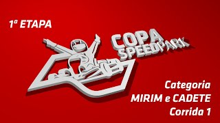 Copa Speed Park - 1ª Etapa - Mirim e Cadete - Corrida 1