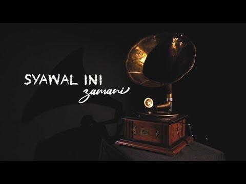 Syawal Ini - Zamani (Official Music Video)