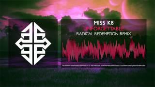 Miss K8 - Unforgettable (Radical Redemption Remix) [HQ Original]