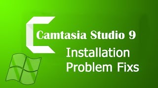 Camtasia 9 installation On windows 7 | Problems Fixes and Solutions.