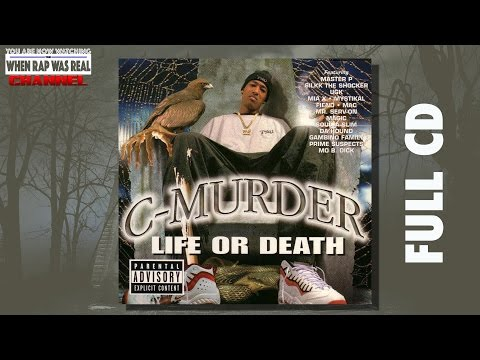 C Murder - Life Or Death [Full Album] CD Quality HD