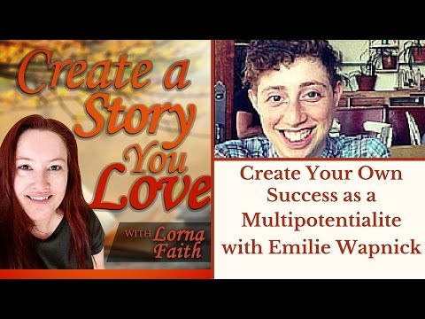 Create Your Own Success as a Multipotentialite with Emilie Wapnick