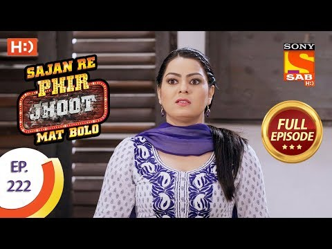 Sajan Re Phir Jhoot Mat Bolo – Ep 222 – Full Episode – 3rd April, 2018