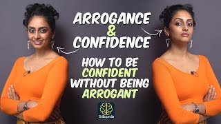 Arrogance VS Confidence  - Are you Confident or Arrogant? Know the difference | Self-Improvement