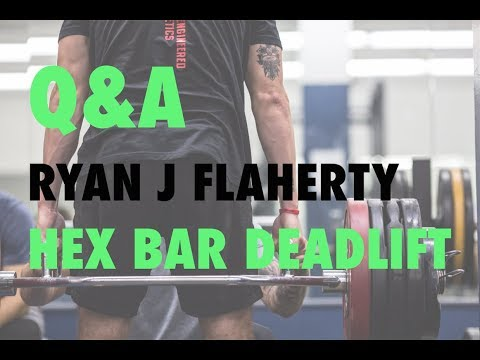 Q&A : HEX BAR DEADLIFT | Ryan J Flaherty