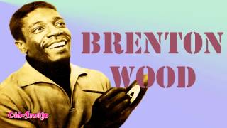 1967 - Brenton Wood - Gimme Little Sign