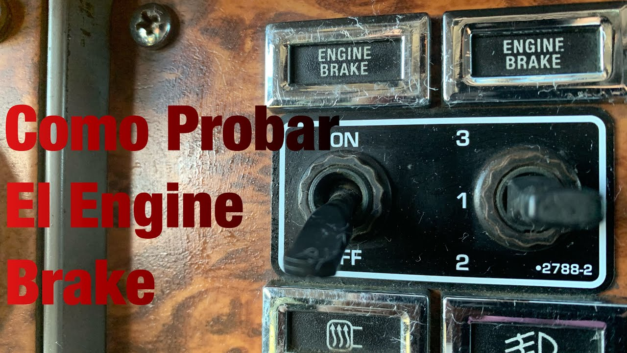 Como Probar El  Engine Brake