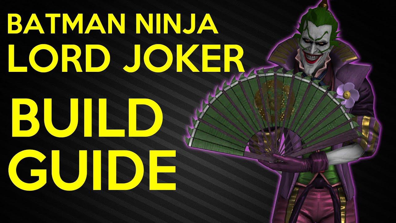 How To Build Batman Ninja Lord Joker Injustice 2 Mobile Bnlj Build Guide Youtube