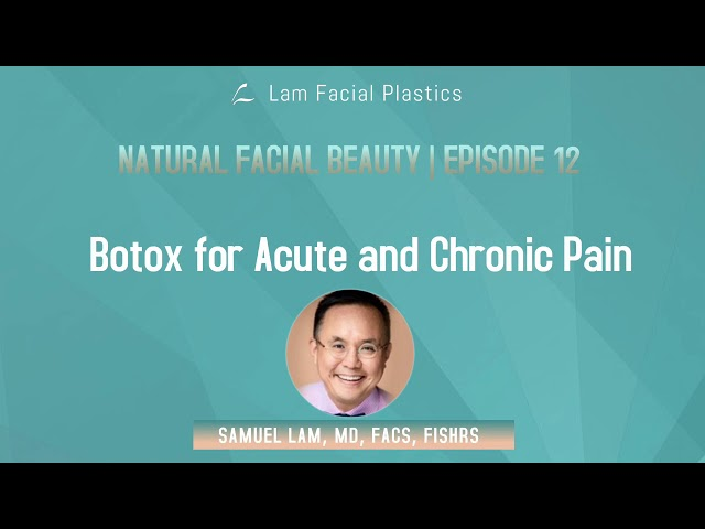 Dallas Cosmetic Surgery Podcast: Botox for Acute and Chronic Pain