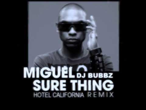 DJ Bubbz - Miguel - Sure Thing (Hotel California REMIX)