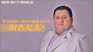 """Karen Movsisyan - """"Im Balik"""" // NEW SINGLE // 2017"""