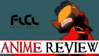 Anime Review: Fooly Cooly