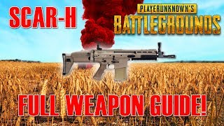 PUBG: Scar-H Full Weapon Guide! [PlayerUnknowns Battlegrounds]