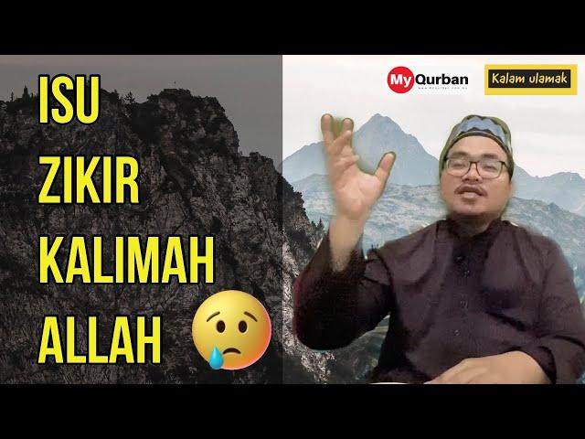 😠 Isu Zikir Kalimah Allah- Maulana Ahmad Lutfi Muharam