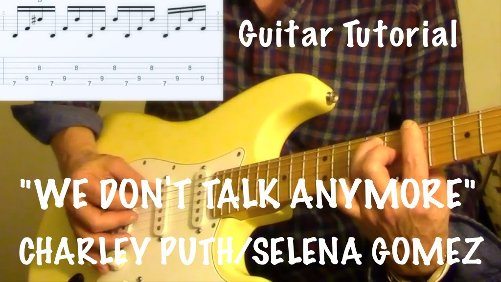 We Dont Talk Anymore Charley Puthselena Gomez Guitar Tutorial