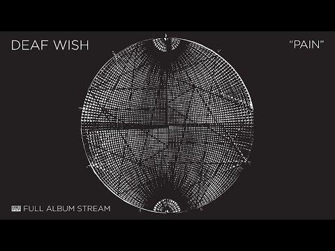 Deaf Wish - Pain [FULL ALBUM STREAM]