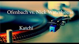 Ofenbach vs. Nick Waterhouse - Katchi