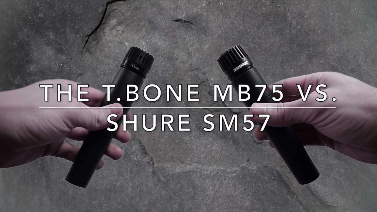 Can you hear the difference? - #1 Shure SM57 vs the t bone MB75