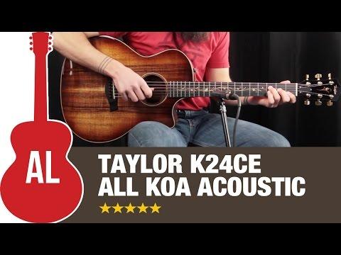 Taylor K24ce - An All Koa Guitar That Rocks!