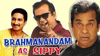 Brahmanandam as Sippy From Movie Ek Khiladi (Loukyam)