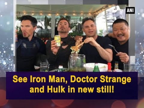 See Iron Man, Doctor Strange and Hulk in new still! - Hollywood News