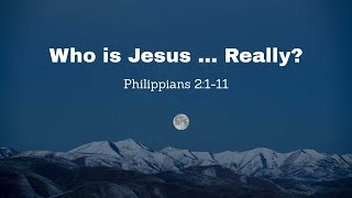 Who is Jesus ... Really?