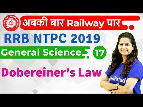 12:00 PM - RRB NTPC 2019 | GS by Shipra Ma'am | Dobereiner's Law