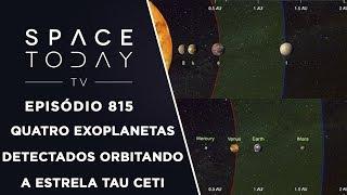 Quatro Exoplanetas Detectados Orbitando a Estrela Tau Ceti - Space Today TV Ep.815 thumbnail