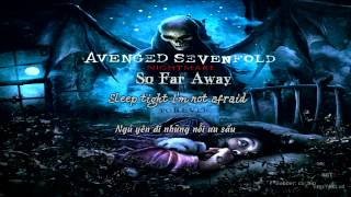 So Far Away - Avenged Sevenfold  [Vietsub]