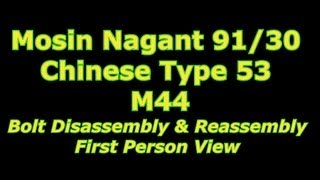 how to disassemble mosin nagant 91 30 m44 chinese type 53 bolt reassembly first person view