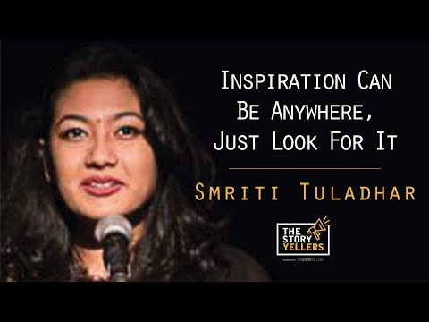 The StoryYellers: Inspiration can be anywhere, just look for it - Ms Smriti Tuladhar.