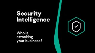 Security Intelligence Video | Who is attacking your business? | CyberSecurity Attacks