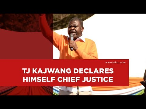 TJ Kajwang declares himself Chief Justice