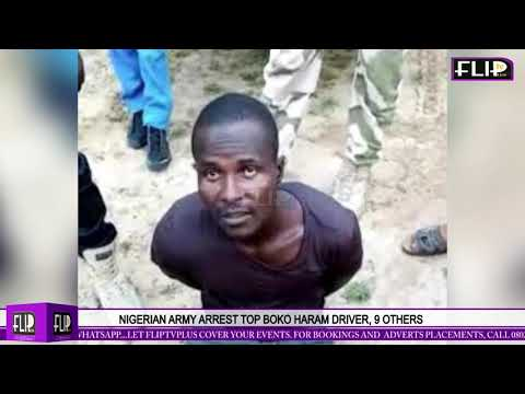 NIGERIAN ARMY ARREST TOP BOKO HARAM DRIVER, 9 OTHERS