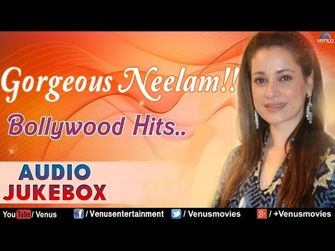 Gorgeous Neelam : Best Bollywood Hits || Audio Jukebox