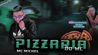 MC MICHEL - PIZZARIA DO MC ( ACASO BEATS )