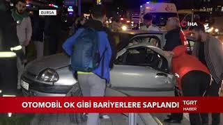 Otomobil Ok Gibi Bariyerlere Saplandı