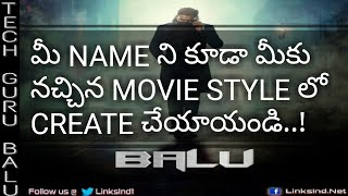 How to create our names in movie styles explain in telugu 2018 ||  By balu
