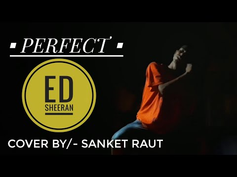 Perfect song | covered by Sanket Raut | singer | ED Sheeran | Hollywood song | Freestyle